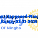 What Happened-Ningbo Rotary 21-11-2016